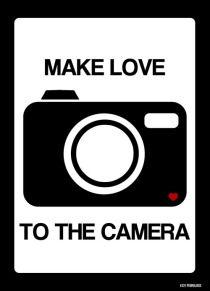 MAKE-LOVE-TO-THE-CAMERA